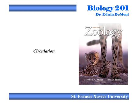 Biology 201 Dr. Edwin DeMont St. Francis Xavier University Circulation.