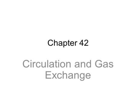 Chapter 42 Circulation and Gas Exchange. Overview: Trading with the Environment Every organism must exchange materials with its environment Exchanges.