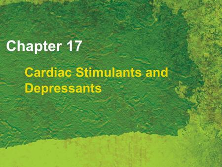 Chapter 17 Cardiac Stimulants and Depressants. Copyright 2007 Thomson Delmar Learning, a division of Thomson Learning Inc. All rights reserved. 17 - 2.