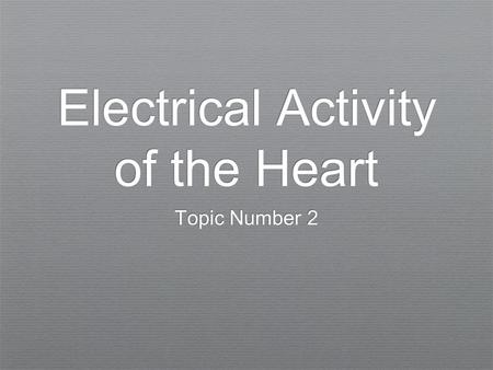 "Electrical Activity of the Heart Topic Number 2. Introduction ✦ What's really happening when the heart is stimulated or where does the ""electro"" in electrocardiography."