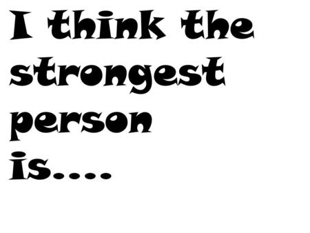 I think the strongest person is….. Bethany Hamilton.