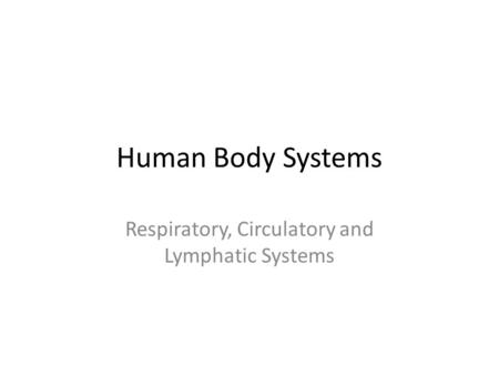 Respiratory, Circulatory and Lymphatic Systems