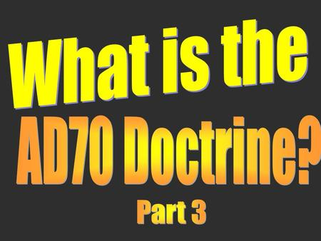 Max Teaches That All These Events Have Taken Place in the Destruction of Jerusalem in AD 70 The second and final coming of Christ. The establishment.