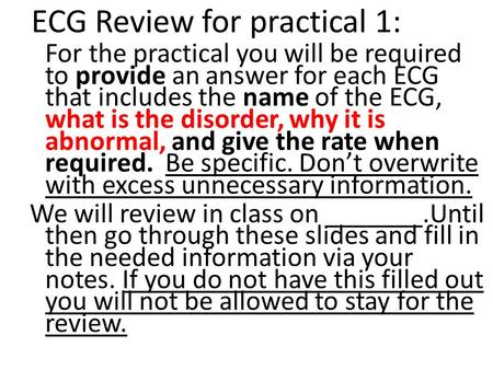 ECG Review for practical 1: For the practical you will be required to provide an answer for each ECG that includes the name of the ECG, what is the disorder,