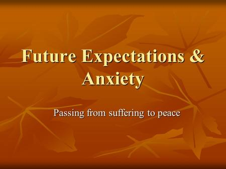 Future Expectations & Anxiety