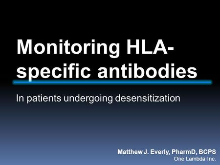 Monitoring HLA-specific antibodies