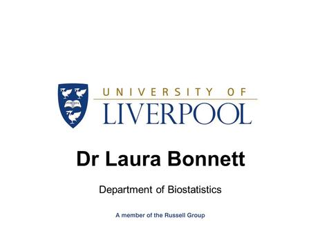 Dr Laura Bonnett Department of Biostatistics. UNDERSTANDING SURVIVAL ANALYSIS.