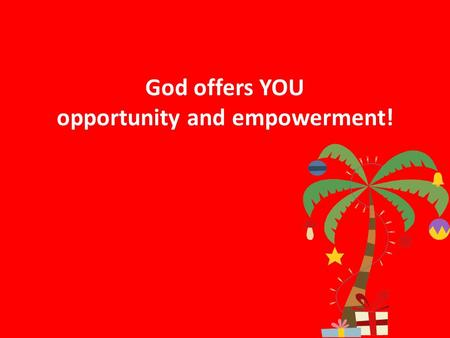 God offers YOU opportunity and empowerment!.  Members Acts 1.14 NET: All these [apostles] continued together in prayer with one mind, together with the.