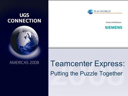 Teamcenter Express: Putting the Puzzle Together. Teamcenter Express Implementation Author: Kevin Baxter Company: Solid Solutions, LLC