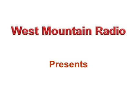 Presents The Wonderful World ofSoundcardSoftware Copyright West Mountain Radio 2001.