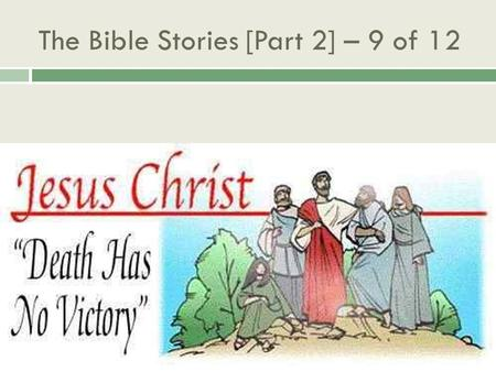 The Bible Stories [Part 2] – 9 of 12. One day Jesus got a message that Lazarus, the brother of His good friends Mary and Martha, was dying.Mary and Martha.