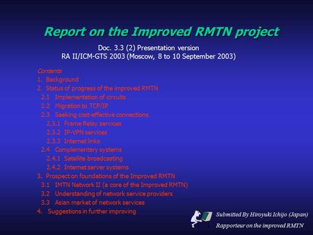 Report on the Improved RMTN project Contents 1. Background 2. Status of progress of the improved RMTN 2.1 Implementation of circuits 2.2 Migration to TCP/IP.
