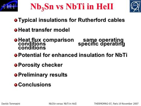 Davide Tommasini Nb3Sn versus NbTi in HeII THERMOMAG-07, Paris 19 November 2007 Typical insulations for Rutherford cables Heat transfer model Heat flux.