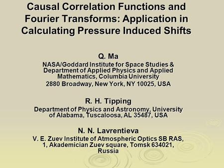 Causal Correlation Functions and Fourier Transforms: Application in Calculating Pressure Induced Shifts Q. Ma NASA/Goddard Institute for Space Studies.