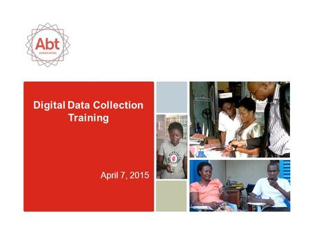 Digital Data Collection Training April 7, 2015. Abt Associates | pg 2 Contents Preparing Your Computer Protecting Data Entering Data Into Forms Saving.