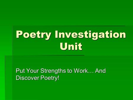 Poetry Investigation Unit Put Your Strengths to Work… And Discover Poetry!