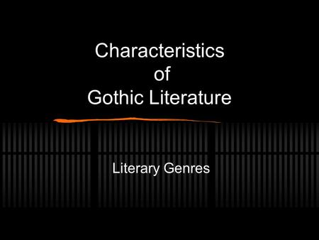 Characteristics of Gothic Literature Literary Genres.