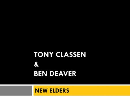 TONY CLASSEN & BEN DEAVER NEW ELDERS. Progress up to this point  The Cross & Christian Unity (1:10-4:16)  Christian Sexuality & Marriage (4:17-7:40)