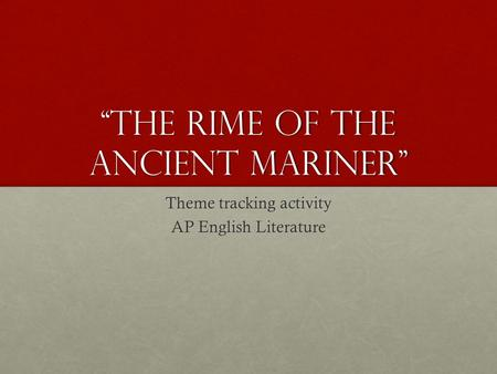 """The Rime of the Ancient Mariner"" Theme tracking activity AP English Literature."