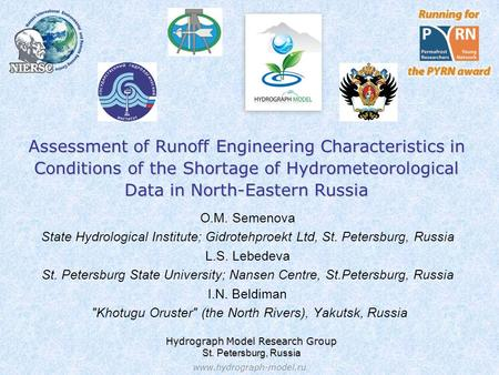 Assessment of Runoff Engineering Characteristics in Conditions of the Shortage of Hydrometeorological Data in North-Eastern Russia O.M. Semenova State.