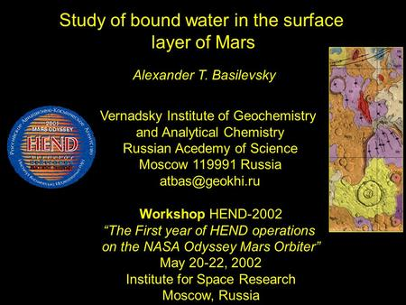 "Study of bound water in the surface layer of Mars Workshop HEND-2002 ""The First year of HEND operations on the NASA Odyssey Mars Orbiter"" May 20-22, 2002."
