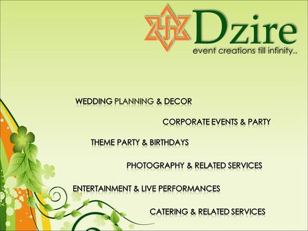 Dzire is set up by a brilliant team of dedicated and successful professionals having vast experience in the fields of Event Management and Hospitality.