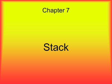 Chapter 7 Stack. Overview ● The stack data structure uses an underlying linear storage organization.  The stack is one of the most ubiquitous data structures.