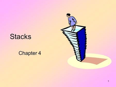 1 Stacks Chapter 4 2 Introduction Consider a program to model a switching yard –Has main line and siding –Cars may be shunted, removed at any time.