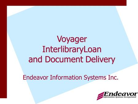 Endeavor Information Systems Inc. VoyagerInterlibraryLoan and Document Delivery.