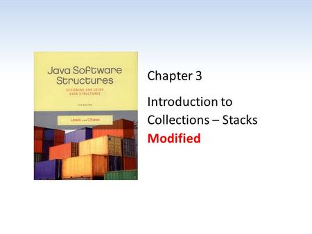 Chapter 3 Introduction to Collections – Stacks Modified.