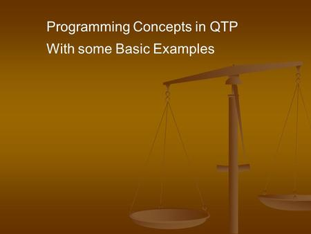 Programming Concepts in QTP With some Basic Examples.