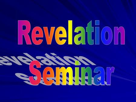 Revelation 1:1-3 The Revelation of Jesus Christ, which God gave unto him, to show unto his servants things which must shortly come to pass; and.
