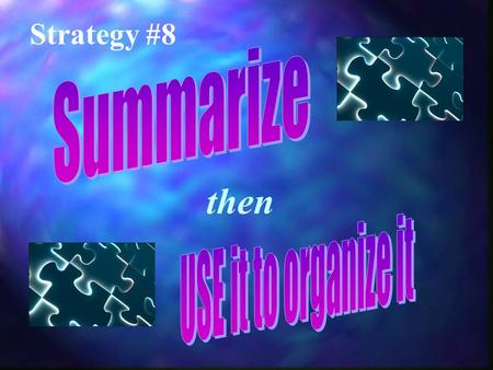 Strategy #8 then SummarizeSummarize Connect to the Text.