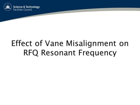 Effect of Vane Misalignment on RFQ Resonant Frequency.