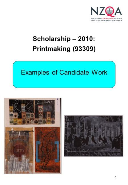 1 Scholarship – 2010: Printmaking (93309) Examples of Candidate Work.