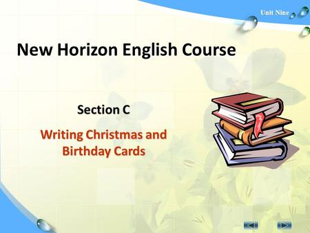 Unit Nine New Horizon English Course Section C Writing Christmas and Birthday Cards.