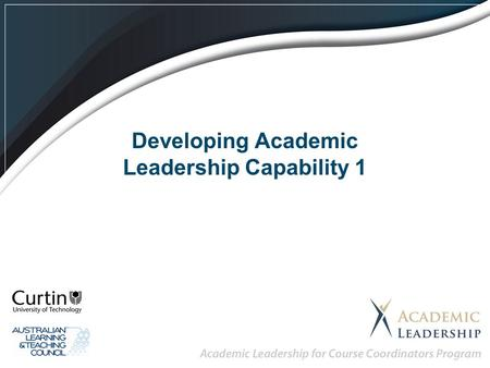 Developing Academic Leadership Capability 1. Learning Outcomes Be able to explain the general principles of the Integrated Competing Values Framework.