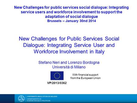 New Challenges for public services social dialogue: Integrating service users and workforce involvement to support the adaptation of social dialogue Brussels.