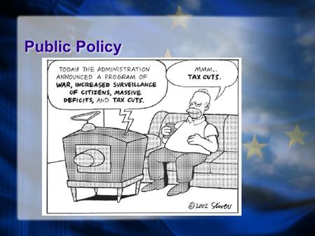 Public Policy. - Government's plan to solve a common behavior.