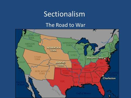 Sectionalism The Road to War. Regional Differences NorthSouthWest.