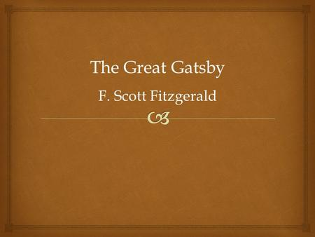 the significance of the green light in the great gatsby by f scott fitzgerald The great gatsby: f scott fitzgerald is right on time fitzgerald recognised better than anyone that the ticking clock sharpens the savour of experience.