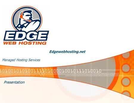 Edgewebhosting.net Managed Hosting Services Presentation.
