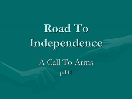 Road To Independence A Call To Arms p.141. The Continental Congress Colonial leaders realized they needed the colonies to act together in their opposition.