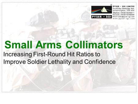 Small Arms Collimators Increasing First-Round Hit Ratios to Improve Soldier Lethality and Confidence.