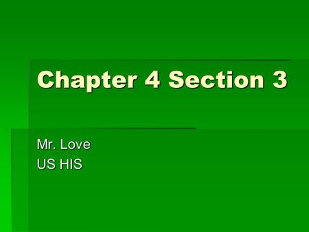 Chapter 4 Section 3 Mr. Love US HIS. The Opposing Sides  General Howe was the commander of the well trained British Army.  The Continental Army was.