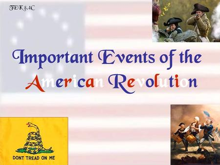 TEK 8.4C Important Events of the American Revolution.