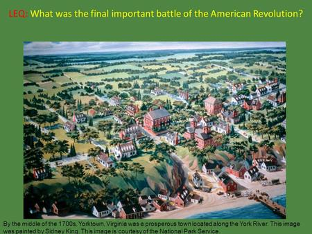 LEQ: What was the final important battle of the American Revolution?