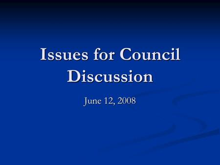 Issues for Council Discussion June 12, 2008. Forest Resource Management and Sustainability Program Changes Program updated to support GPOs Program updated.