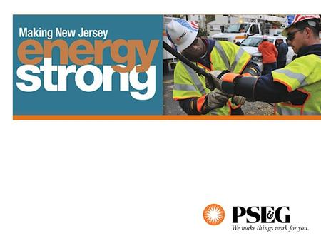 Why Make NJ Energy Strong? Sandy, Hurricane Irene and the October 2011 snow storm represent extreme weather patterns that may become commonplace. For.