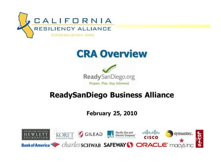 CRA Overview ReadySanDiego Business Alliance February 25, 2010.